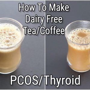 How To Make Dairy Free Coffee /Tea With Almond Milk - Thyroid PCOS Recipes - Vegan | Skinny Recipes