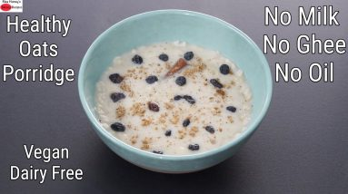 Instant Oats Porridge Recipe - Thyroid/PCOS Weight Loss - Oats Recipes For Weight Loss - Dairy Free