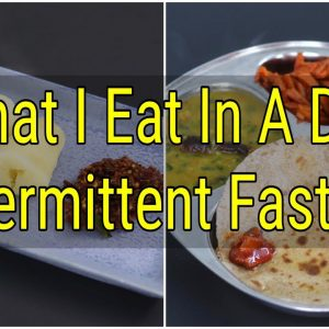 What I Eat In A Day Indian - INTERMITTENT FASTING - Weight Loss Meal Ideas - ASMR | Skinny Recipes