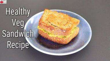 Healthy Veg Sandwich Recipe - Masala Bread Sandwich Toast For Breakfast   Skinny Recipes